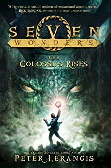 Seven Wonders Book 1: The Colossus Rises di [Lerangis, Peter]