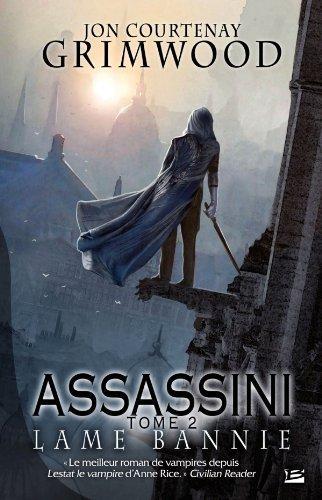Assassini T02 Lame Bannie De Jon Courtenay Grimwood 28 Septembre 2012 Relié