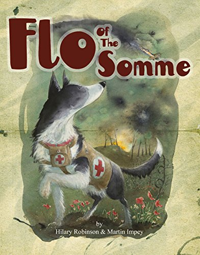 Flo of the Somme (World War I Picture Book 3) por Hilary Robinson