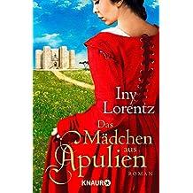 Das Mädchen aus Apulien: Roman