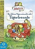 Der kleine Tiger wünscht sich Tigerfreunde: Nach einer Figurenwelt von Janosch (Tiger und Bär)