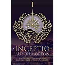 Inceptio (The Roma Nova Series) (Volume 1) by Alison Morton (2015-04-30)