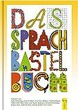 Das Sprachbastelbuch - Brigitte Peter