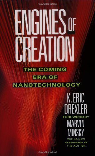 Engines of Creation: The Coming Era of Nanotechnology (Anchor Library of Science) by Eric Drexler (1987-10-16)