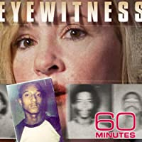 60 Minutes: Eyewitness