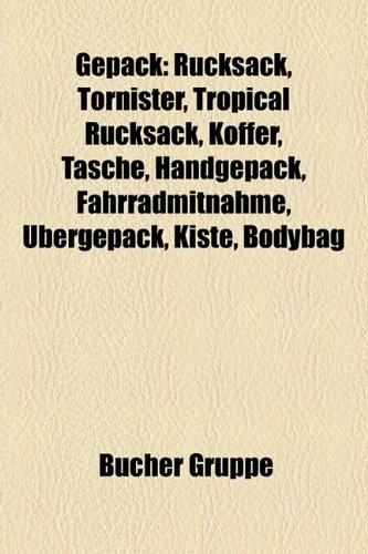 Gepck: Rucksack, Tornister, Tropical Rucksack, Koffer, Tasche, Handgepck, Fahrradmitnahme, Bergepck, Kiste, Bodybag