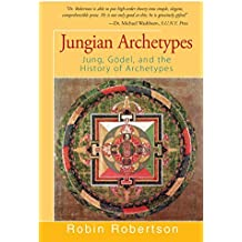 Jungian Archetypes: Jung, G????????????????????????????????del, and the History of Archetypes by Robin Robertson (2016-09-27)