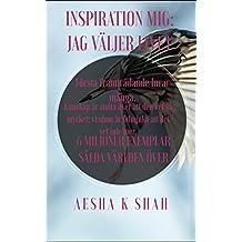 INSPIRATION MIG!: JAG VÄLJER LIVET (Swedish Edition)