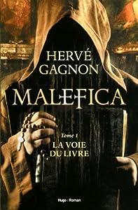 vignette de 'Malefica n° 1<br /> La voie du livre (Hervé Gagnon)'