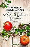 Apfelblütenzauber: Roman von Gabriella Engelmann