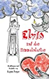 Elvis auf der Himmelsleiter: Erzählungen und Gedichte