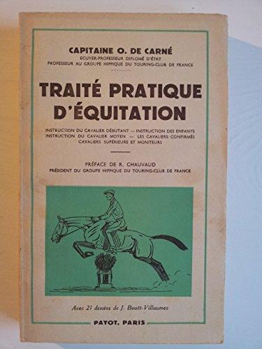 Traité pratique d'équitation. instruction du cavalier débutant - instruction des enfants - instruction du cavalier moyen - les cavaliers confirmés - les cavaliers supérieurs et moniteurs.