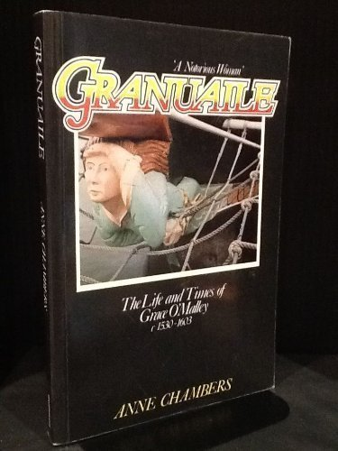 Granuaile: The Life and Times of Grace O'Malley by Anne Chambers (1983-07-30)