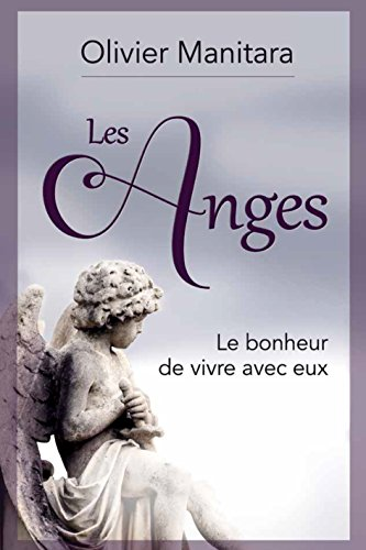 Les Anges:  Le bonheur de vivre avec eux (Livre Étude) par Olivier  Manitara