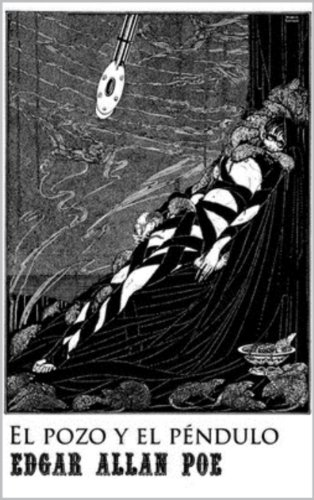 El pozo y el péndulo (Spanish Translation) por  Edgar Allan Poe