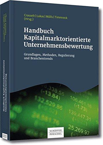 Handbuch Kapitalmarktorientierte Unternehmensbewertung: Grundlagen, Methoden, Regulierung und Branchentrends