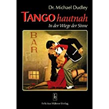 Tango hautnah: In der Wiege der Sinne