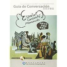 Guia De Conversacion: Espanol, Cantones, Mandarin (Trilingual Phrase Guide Series)