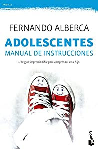 Adolescentes. Manual de instrucciones par Fernando Alberca