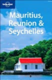 Mauritius, Reunion & Seychelles (Lonely Planet Mauritius, Reunion & Seychelles) - Tom Masters, Jean-Bernard Carillet