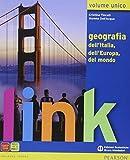 Link. Volume unico. Geografia dell'Italia, dell'Europa, del mondo. Con atlante. Per le scuole superiori. Con espansione online