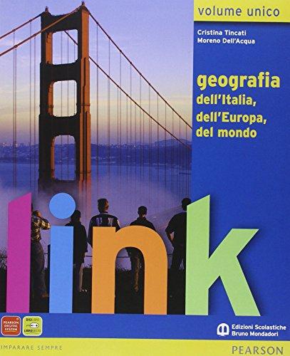 Link. Volume unico. Geografia dell'Italia, dell'Europa, del mondo. Con atlante. Con espansione online. Per le scuole superiori