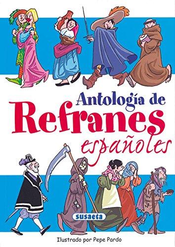 Antología de refranes españoles (Chistes, Curiosidades, Acertijos) por Equipo Susaeta