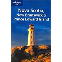 Lonely Planet Nova Scotia, New Brunswick & Prince Edward Island (Regional Travel Guide) by Celeste Brash (2007-04-01)