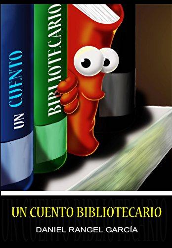 Un cuento bibliotecario por Daniel Rangel