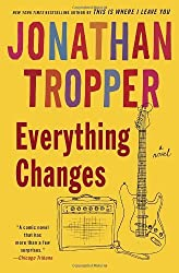 Everything Changes: A Novel by Jonathan Tropper (2006-03-28)