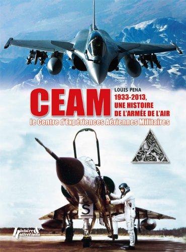 Descargar Libro CEAM 1933-2013, une histoire de l'Armée de l'air de Louis PENA