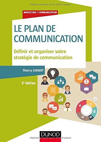 Le plan de communication - 5e d. - Dfinir et organiser votre stratgie de communication