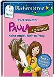 Paula auf dem Ponyhof. Keine Angst, kleines Pony!: Mit 16 Seiten Leserätseln und -spielen Band 3 (Büchersterne)