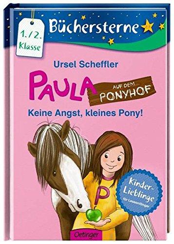 Preisvergleich Produktbild Paula auf dem Ponyhof. Keine Angst,  kleines Pony!: Mit 16 Seiten Leserätseln und -spielen Band 3 (Büchersterne)