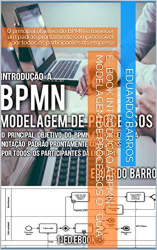 E- Book Introdução a BPMN-Modelagem de Processos o Guia: O ...