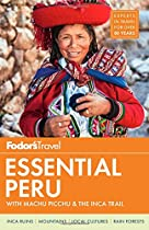 Fodor's Essential Peru: With Machu Picchu & the Inca Trail (Full-Color Travel Guide)