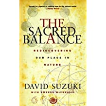 The Sacred Balance: Rediscovering Our Place in Nature by David Suzuki (1999-06-02)