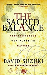 The Sacred Balance: Rediscovering Our Place in Nature by David Suzuki (1999-06-24)