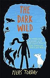 The Dark Wild (The Last Wild Trilogy) by Piers Torday (2014-09-04)