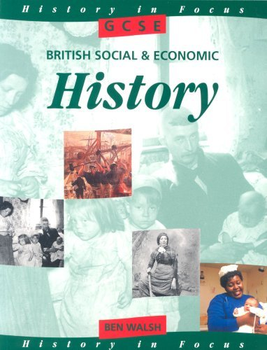 GCSE British Social and Economic History Student's Book (History In Focus) by Ben Walsh (1997-07-03)