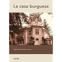 La casa burguesa / The Residential House