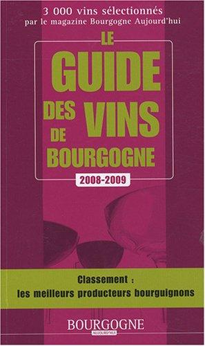 Le guide des vins de Bourgogne par Christophe Tupinier, Jean-Philippe Chapelon, Laurent Gotti, François Laborier (Broché)