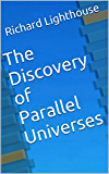 The Discovery of Parallel Universes (English Edition)