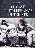 Scarica Libro Le case di tolleranza di Trieste (PDF,EPUB,MOBI) Online Italiano Gratis