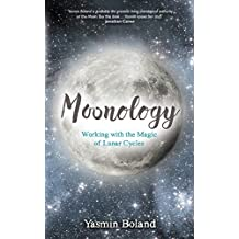 Moonology: Working with the Magic of Lunar Cycles