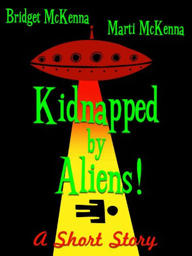 Kidnapped by Aliens! - A Short Story
