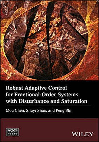 Robust Adaptive Control for Fractional-Order Systems with Disturbance and Saturation (Wiley–ASME Press Series)
