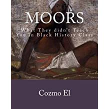 Moor: What They didn't Teach You in Black History Class