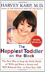 The Happiest Toddler on the Block: The New Way to Stop the Daily Battle of Wills and Raise a Secure and Well-Behaved One- to Four-Year-Old by Harvey Karp (2005-05-31)