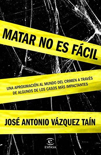 Matar no es fácil (FUERA DE COLECCIÓN Y ONE SHOT) por José Antonio Vázquez Taín